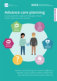 Advance Care Planning Quick Guides To Social Care Topics Social Care Nice Communities About Nice